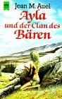 Auel, Jean: Ayla Und Der Clan Des Baren (German Edition)