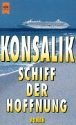 Schiff der Hoffnung. Roman. by Heinz G.…