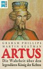 KING ARTHUR The True Story by Graham…