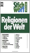 Stichwort spezial: Religionen der Welt. by…