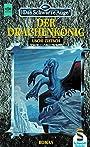 Der Drachenkönig (Das Schwarze Auge, #8) - Uschi Zietsch