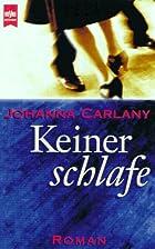 Keiner schlafe. by Johanna Carlany