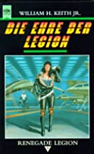 Die Ehre der Legion by William H. Keith