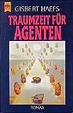 Haefs, Gisbert: Traumzeit für Agenten.