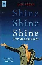 Shine - der Weg ins Licht : das Buch zum…