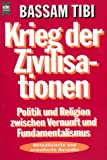 Tibi, Bassam: Krieg der Zivilisationen.