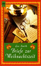 Briefe zur Weihnachtszeit by Lee Smith