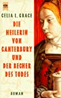 Die Heilerin von Canterbury und der Becher des Todes - Celia L. Grace