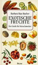 Exotische Früchte by Barbara Rias-Bucher