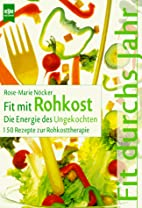 Fit mit Rohkost by Rose-Marie Nöcker