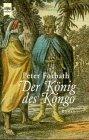 Der König des Kongo by Peter Forbath