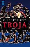 Haefs, Gisbert: Troja.