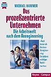 Hammer, Michael: Das prozesszentrierte Unternehmen. Die Arbeitswelt nach dem Reengineering.