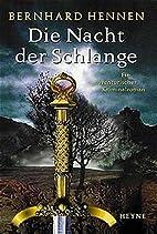 Die Nacht der Schlange by Bernhard Hennen