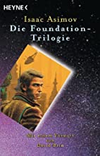 Die Foundation-Trilogie by Isaac Asimov
