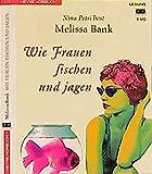 Bank, Melissa: Wie Frauen fischen und jagen. 2 Cassetten.