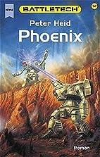 Battletech 52: Phoenix by Peter Heid