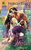 Ryan, Patricia: Duell der wilden Herzen. Ihre Liebe ist stärker als die größte Gefahr.