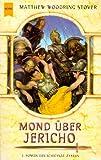 Stover, Matthew Woodring: Schicksal- Zyklus 2. Mond über Jericho.