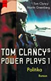 Clancy, Tom: Tom Clancys Power Plays 1. Politika.