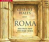 Haefs, Gisbert: Roma. 4 CDs. Der erste Tod des Mark Aurel.