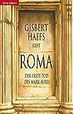 Haefs, Gisbert: Roma. 4 Cassetten. Der erste Tod des Mark Aurel.