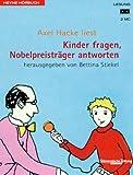 Stiekel, Bettina: Kinder fragen, Nobelpreisträger antworten. 2 Cassetten.