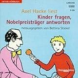 Stiekel, Bettina: Kinder fragen, Nobelpreisträger antworten. 3 CDs.