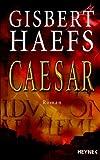 Gisbert Haefs: Caesar