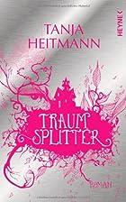 Traumsplitter: Roman by Tanja Heitmann