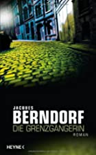 Die Grenzgängerin: Roman by Jacques…