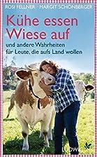 Kühe essen Wiese auf: und andere Wahrheiten…