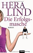 Die Erfolgsmasche: Roman by Hera Lind