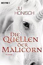 Die Quellen der Malicorn: Roman by Ju…