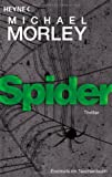 Michael Morley: Spider: Thriller