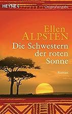 Die Schwestern der roten Sonne: Roman by…