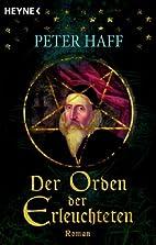 Der Orden der Erleuchteten. by Peter R. Haff