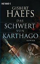 Das Schwert von Karthago by Gisbert Haefs