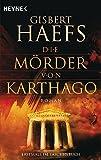 Gisbert Haefs: Die Mörder von Karthago