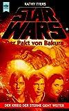 Tyers, Kathy: Star Wars. Der Pakt von Bakura.