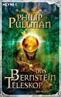 Das Bernstein Teleskop. His Dark Materials 03. - Philip Pullman