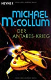 Michael McCollum: Der Antares-Krieg