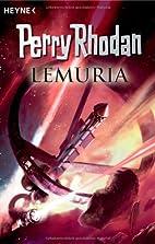 Perry Rhodan. Lemuria by Perry Rhodan