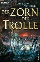 Der Zorn der Trolle by Christoph Hardebusch