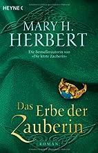 Das Erbe der Zauberin by Mary H. Herbert