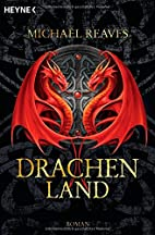 Drachenland: Roman by Michael J. Reaves