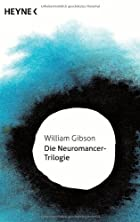 Die Neuromancer-Trilogie by William Gibson