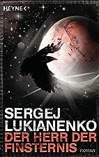 Der Herr der Finsternis: Roman by Sergej…