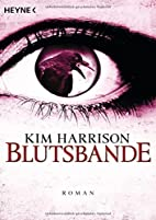 Blutsbande by Kim Harrison