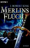 J. Robert King: Merlins Fluch